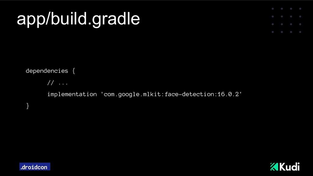 app/build.gradle dependencies { // ... implemen...