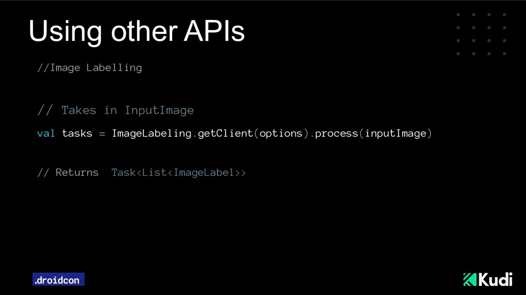 Using other APIs //Image Labelling // Takes in ...
