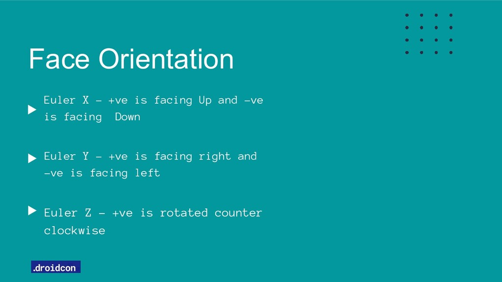 Face Orientation Euler X - +ve is facing Up and...