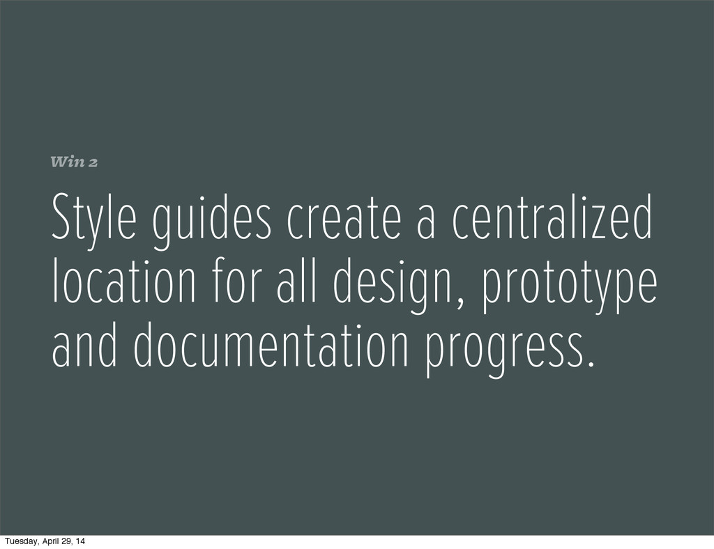 Win 2 Style guides create a centralized locatio...