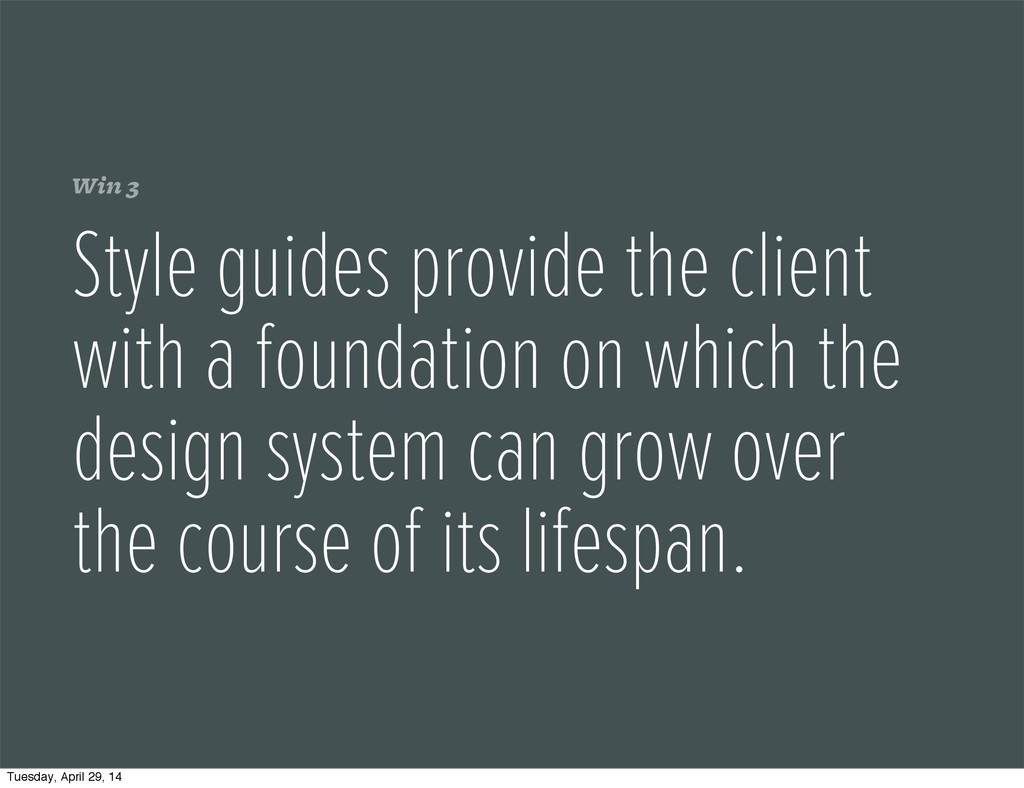 Win 3 Style guides provide the client with a fo...