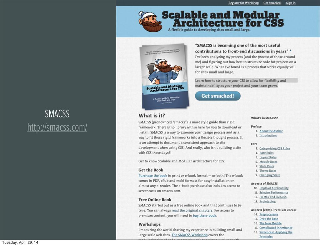 SMACSS http://smacss.com/ Tuesday, April 29, 14