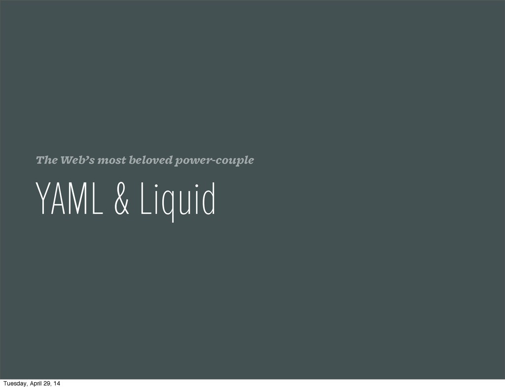 The Web's most beloved power-couple YAML & Liqu...