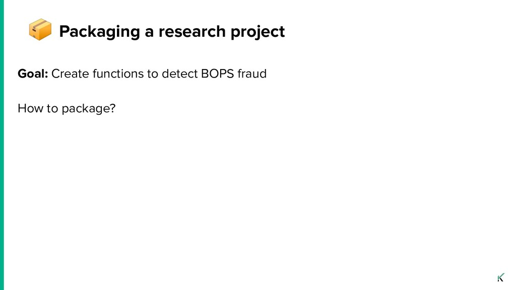 Goal: Create functions to detect BOPS fraud How...