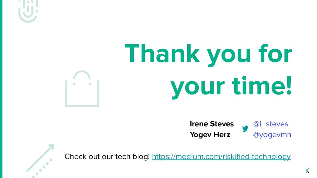 Thank you for your time! Irene Steves @i_steves...