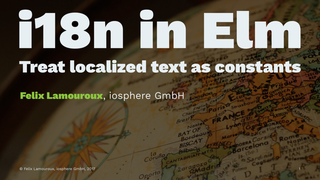 i18n in Elm Treat localized text as constants F...