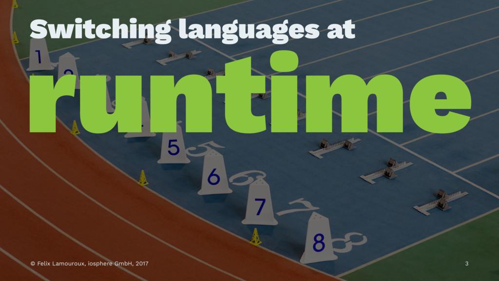 Switching languages at runtime © Felix Lamourou...