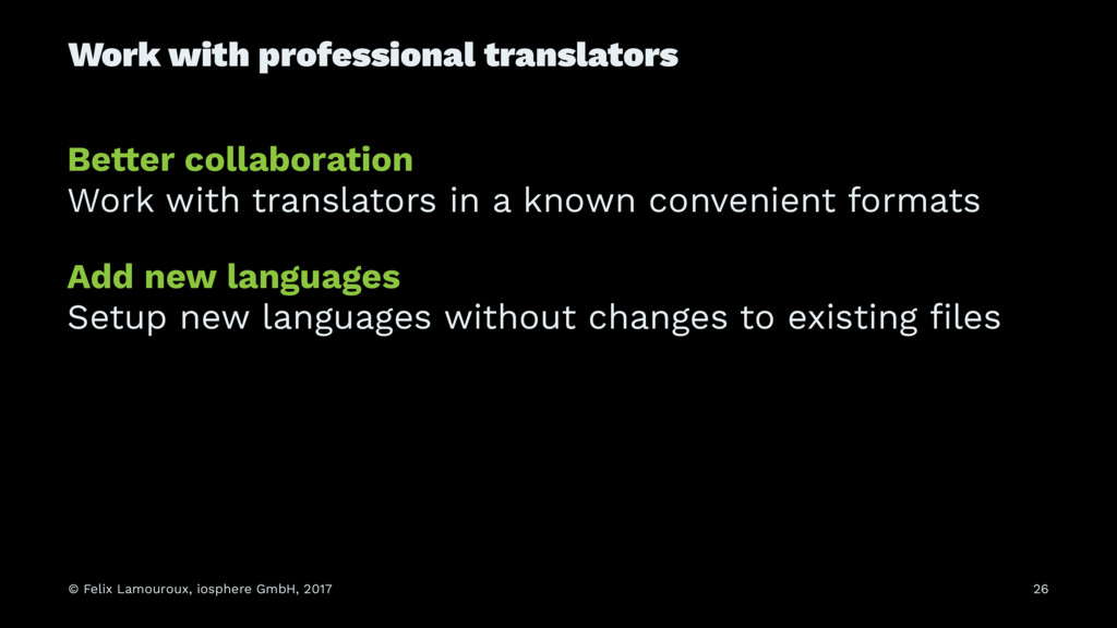 Work with professional translators Be!er collab...