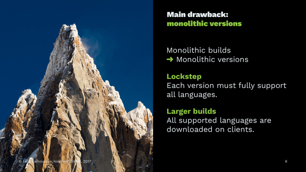 Main drawback: monolithic versions Monolithic b...