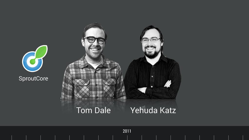 Timeline 2011 SproutCore Tom Dale Yehuda Katz