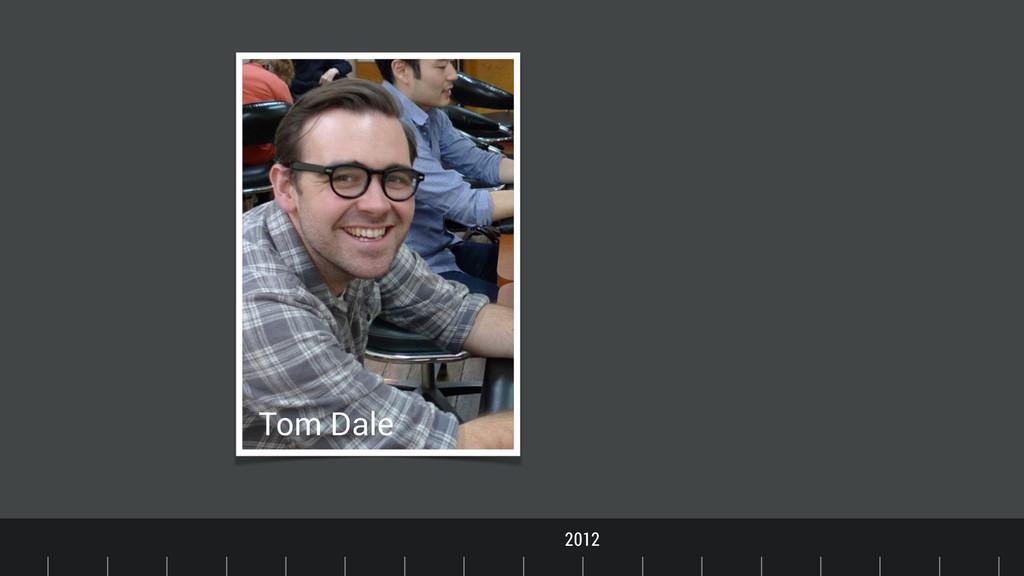 Timeline Tom Dale 2012