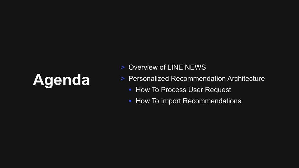Agenda > Overview of LINE NEWS > Personalized R...