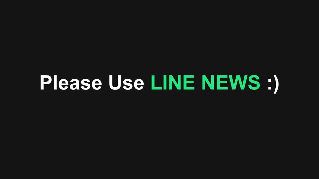 Please Use LINE NEWS :)