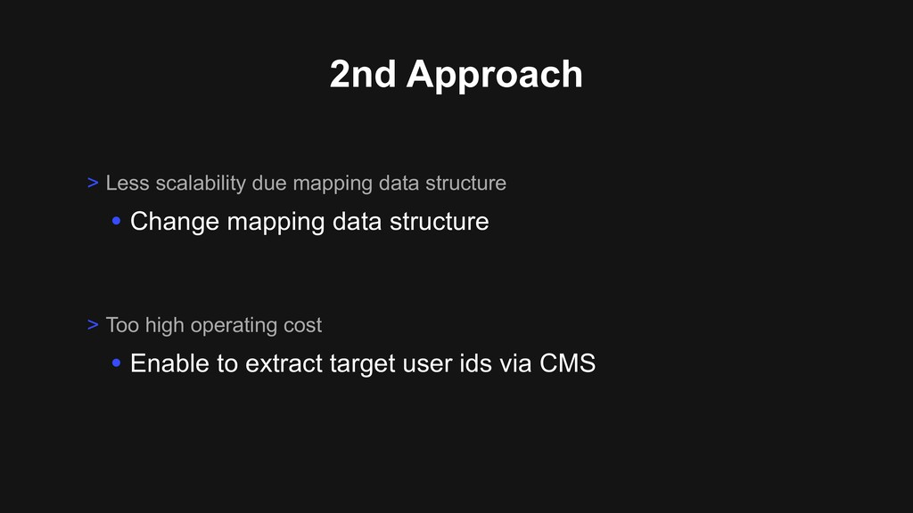 2nd Approach > Less scalability due mapping dat...