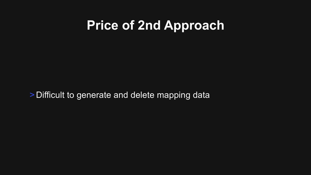 Price of 2nd Approach >Difficult to generate an...