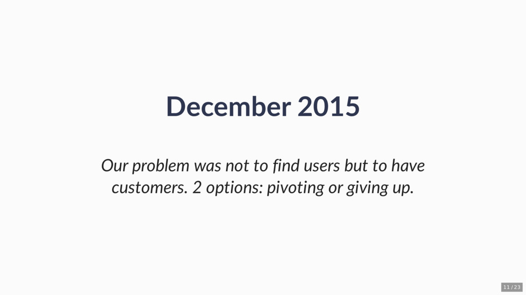 December 2015 Our problem was not to find users...
