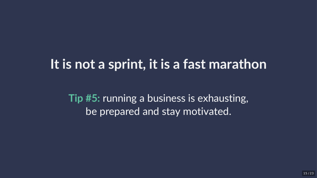 It is not a sprint, it is a fast marathon Tip #...