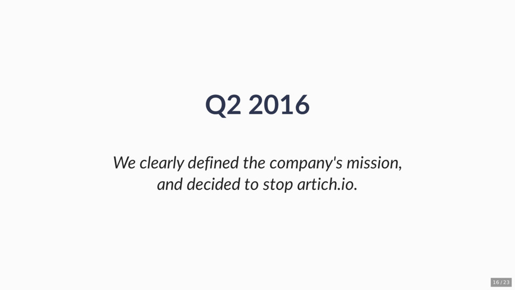 Q2 2016 We clearly defined the company's missio...