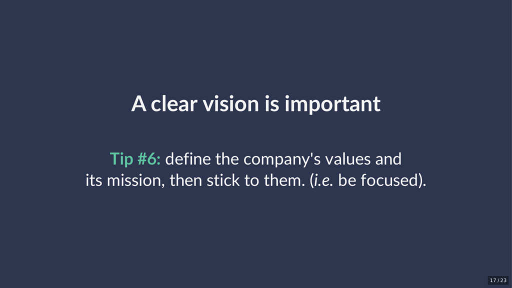 A clear vision is important Tip #6: define the ...