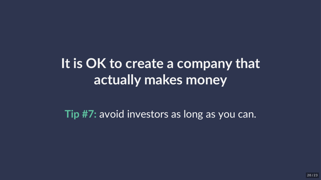 It is OK to create a company that actually make...