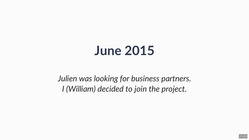 June 2015 Julien was looking for business partn...