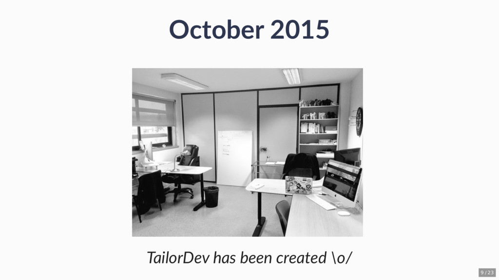 October 2015 TailorDev has been created \o/ 9 /...