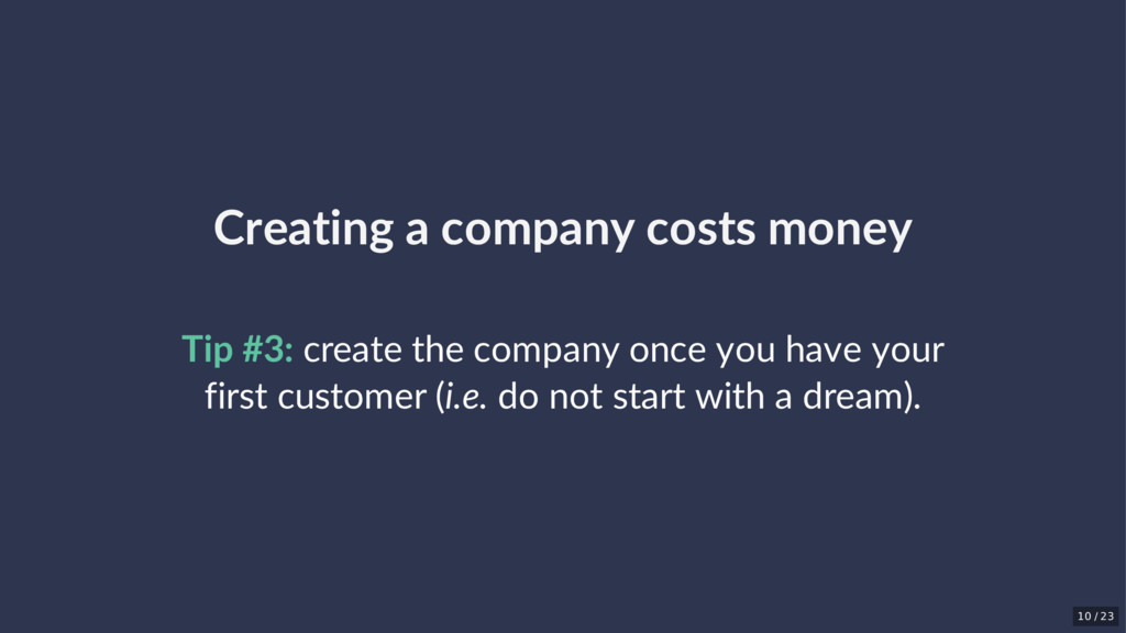Creating a company costs money Tip #3: create t...