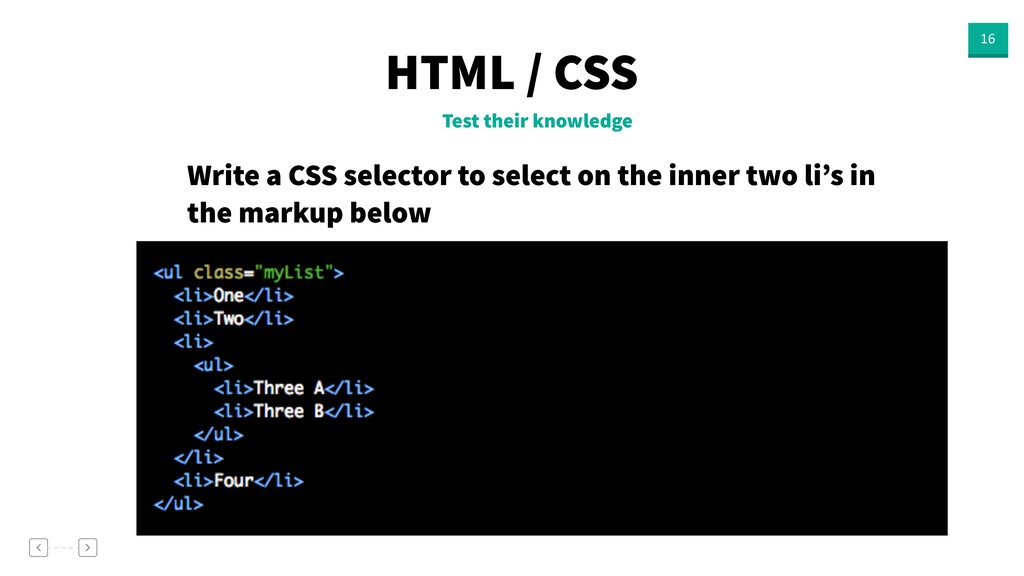 HTML / CSS 16 Test their knowledge Write a CSS ...