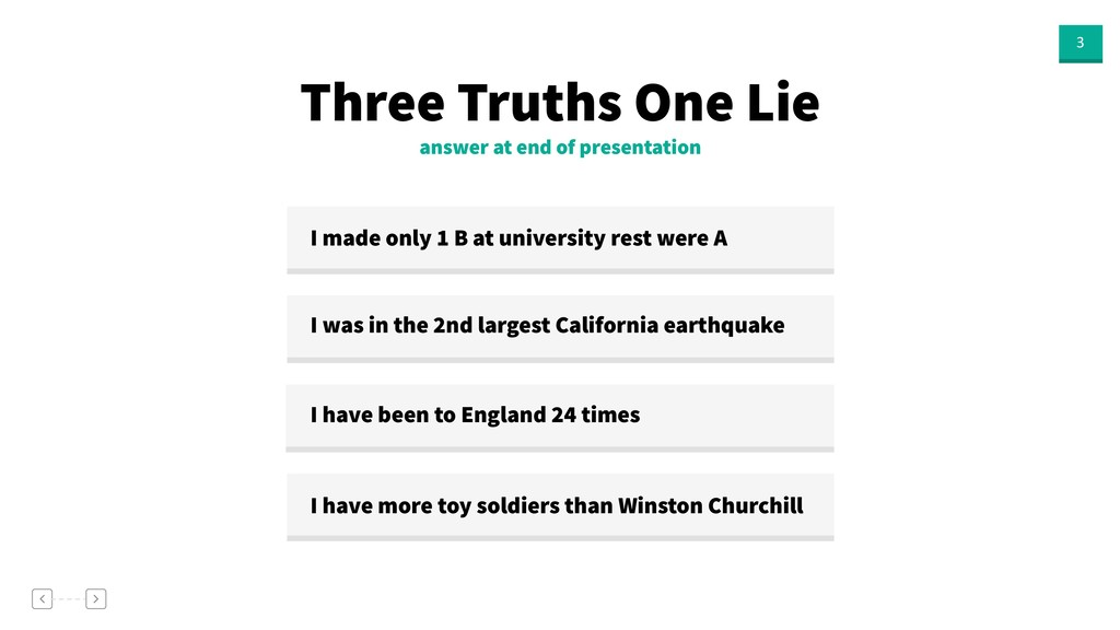 3 answer at end of presentation Three Truths On...
