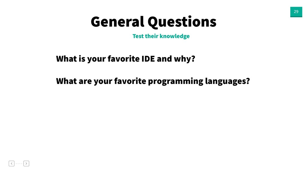 General Questions 29 Test their knowledge What ...