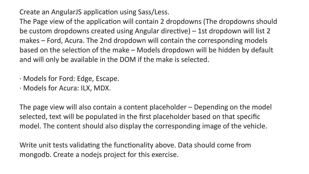 Create an AngularJS applicaOon using Sass/Less....