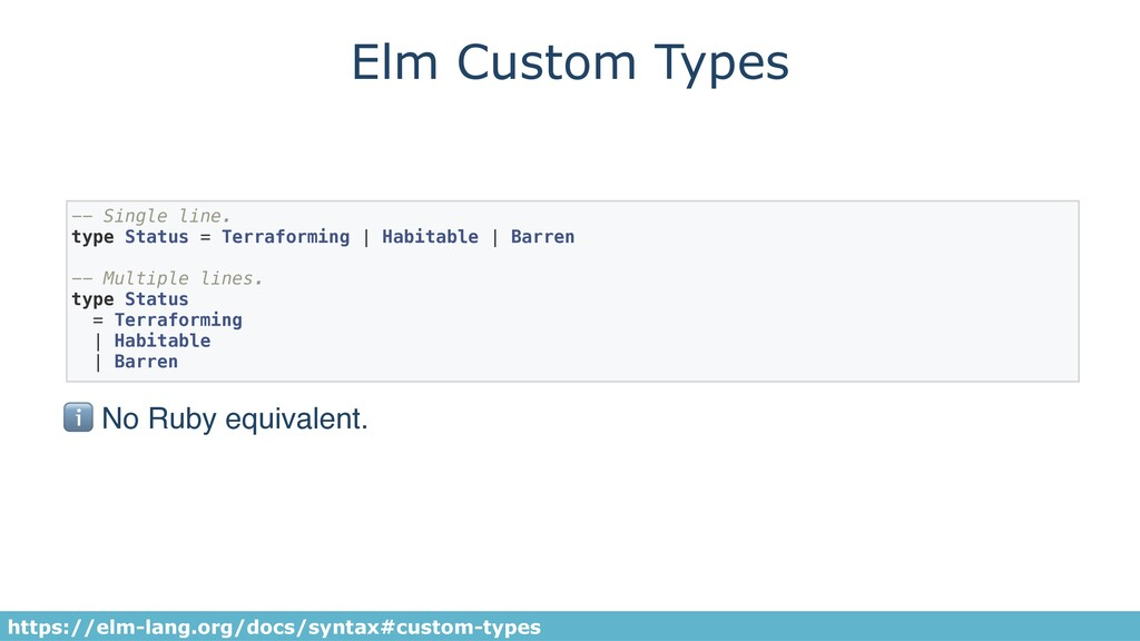 Elm Custom Types -- Single line. type Status = ...
