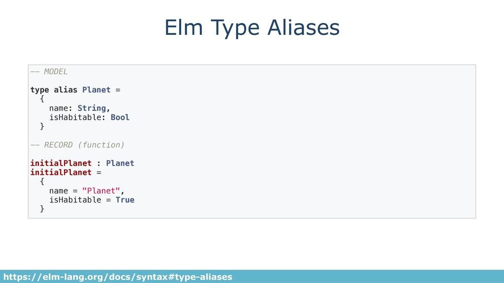 Elm Type Aliases -- MODEL type alias Planet = {...