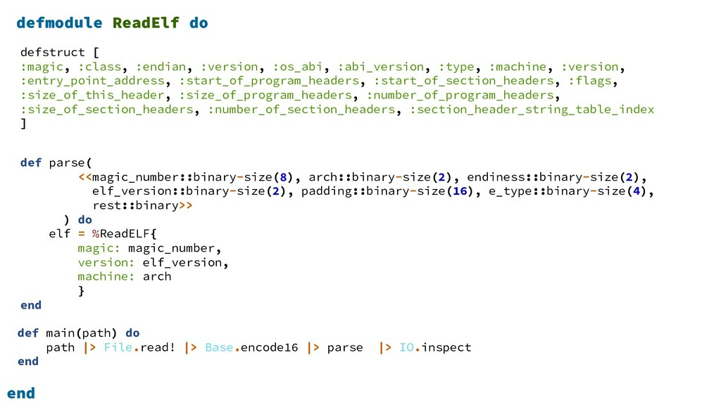 defmodule ReadElf do end defstruct [ :magic, :c...