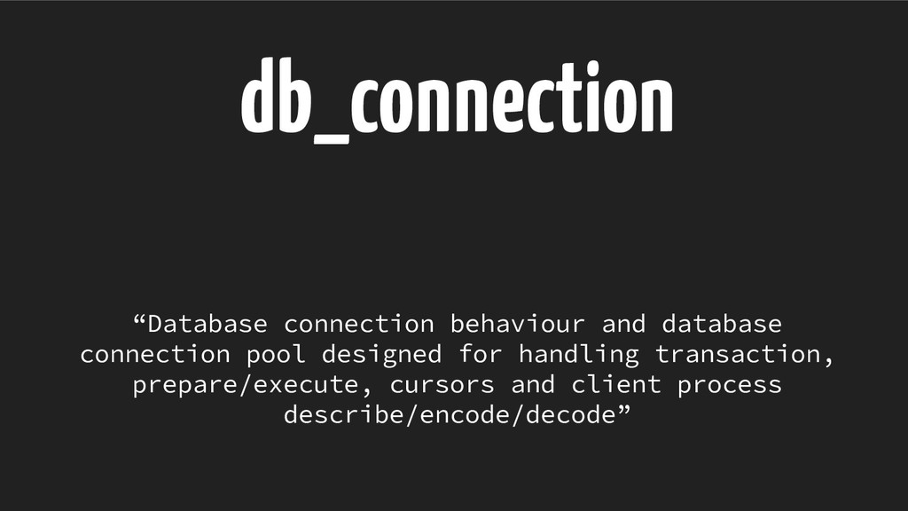 """db_connection """"Database connection behaviour an..."""