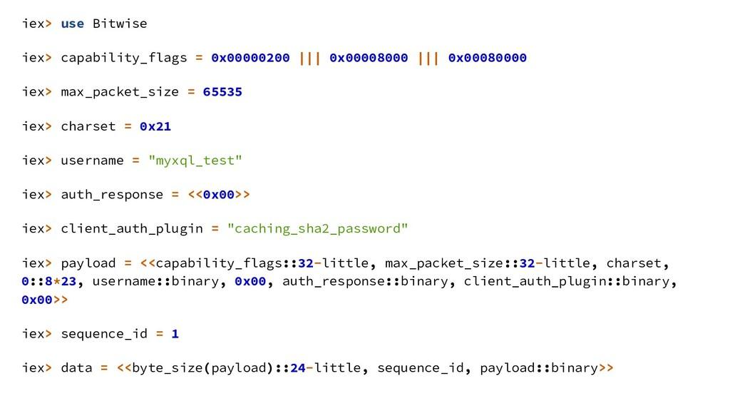iex> use Bitwise iex> capability_flags = 0x0000...