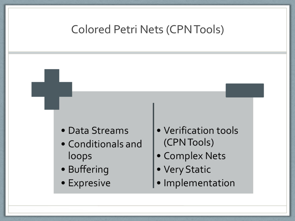 Colored Petri Nets (CPN Tools) • Data Streams •...
