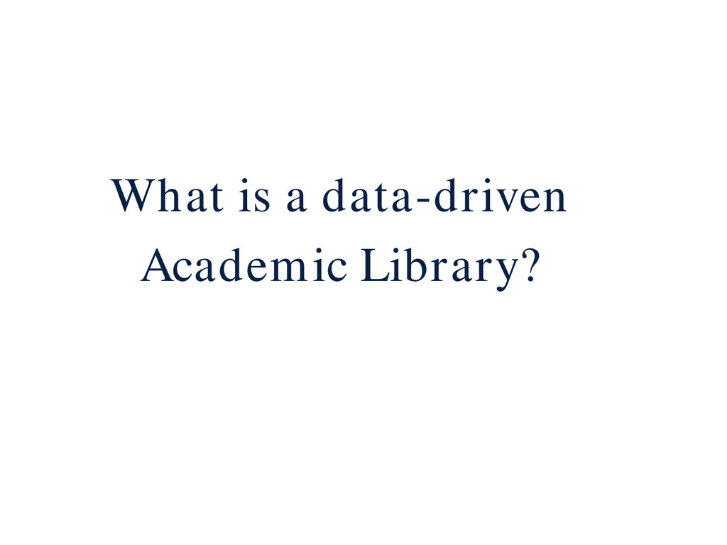 What is a data-driven Academic Library?