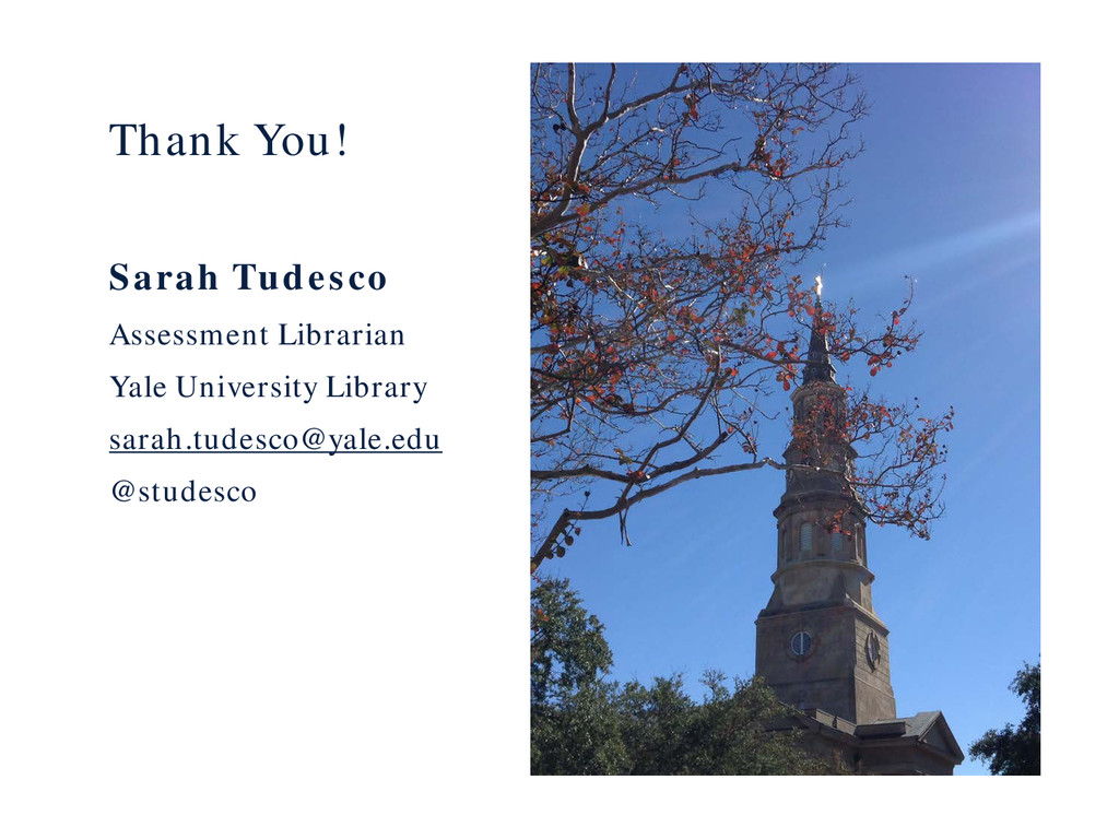 Thank You! Sarah Tudesco Assessment Librarian Y...