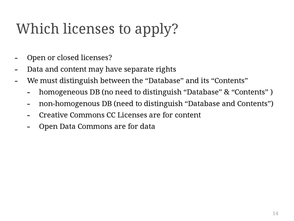 14 Which licenses to apply? - Open or closed li...