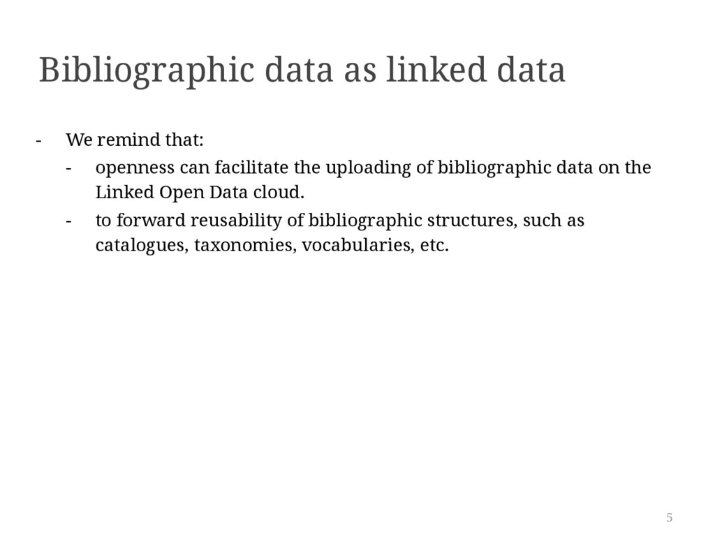 5 Bibliographic data as linked data - We remind...