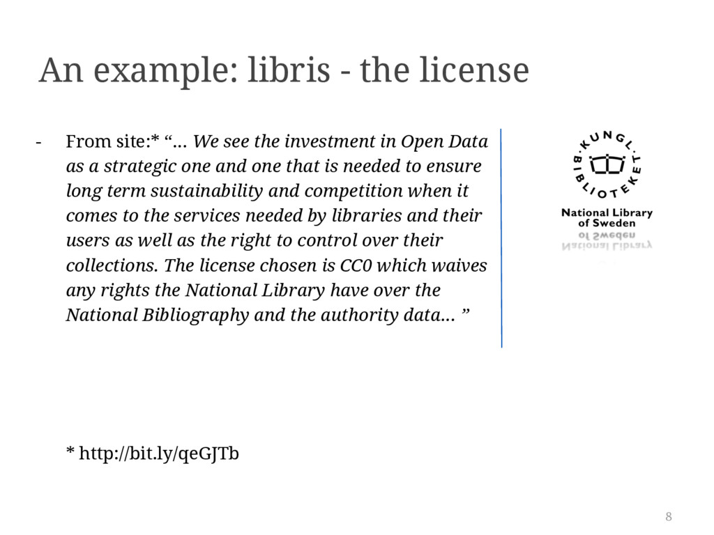 8 An example: libris - the license - From site:...