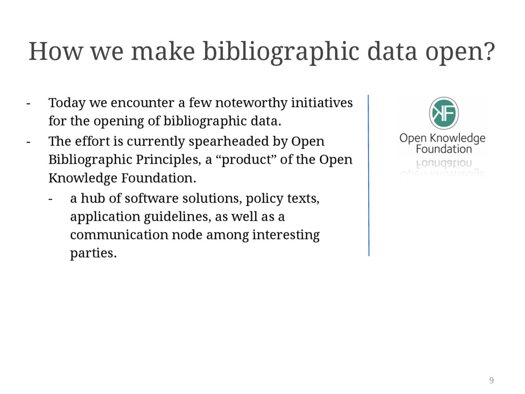 9 How we make bibliographic data open? - Today ...
