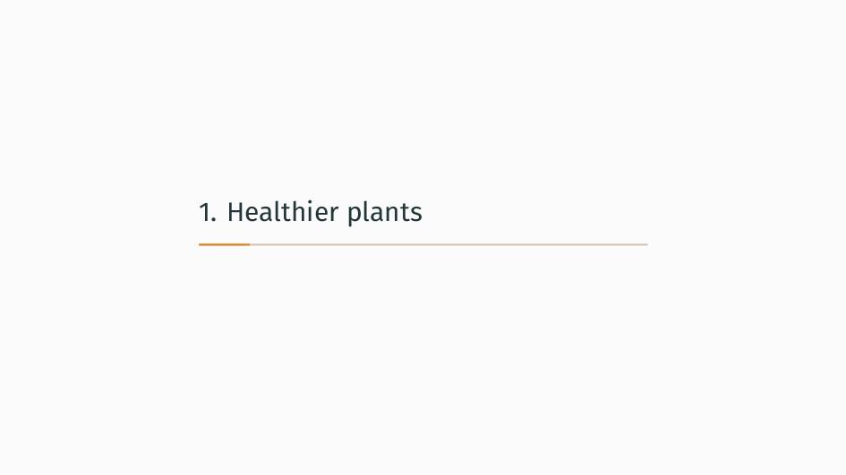 1. Healthier plants