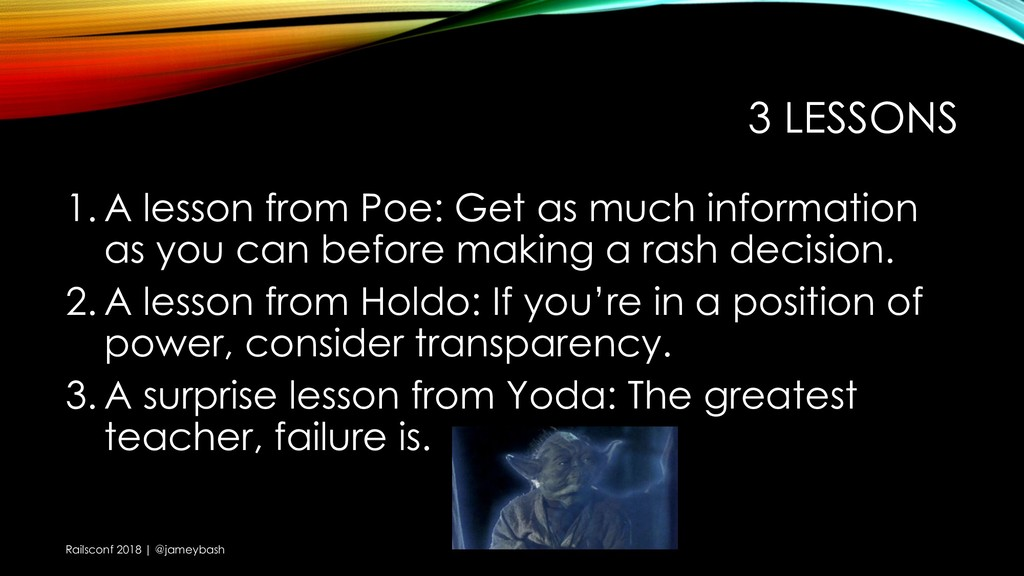 3 LESSONS 1. A lesson from Poe: Get as much inf...