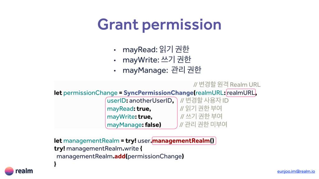 eunjoo.im@realm.io Grant permission // ߸҃ೡ ਗѺ R...