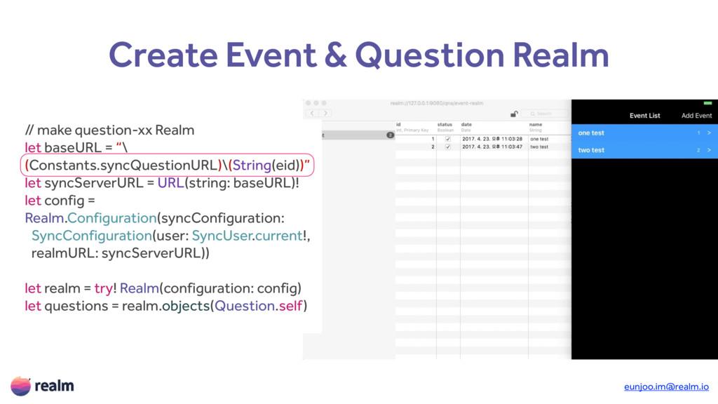 eunjoo.im@realm.io Create Event & Question Real...