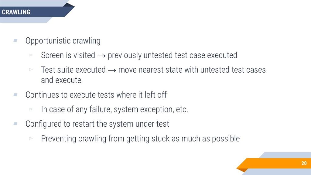20 CRAWLING ▰ Opportunistic crawling ▻ Screen i...