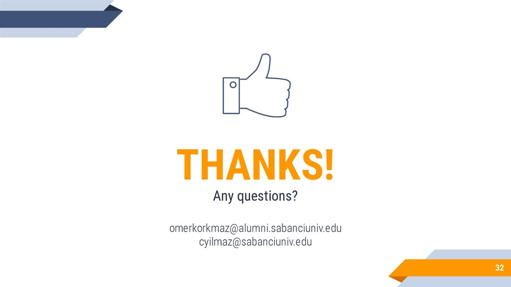 32 THANKS! Any questions? omerkorkmaz@alumni.sa...