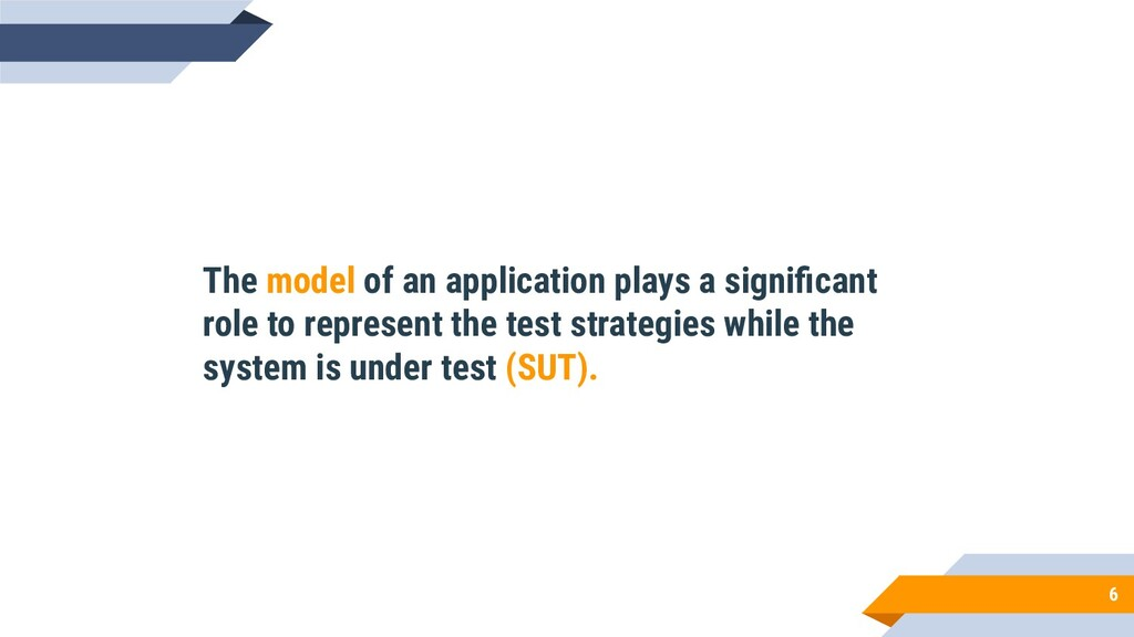 6 The model of an application plays a significan...